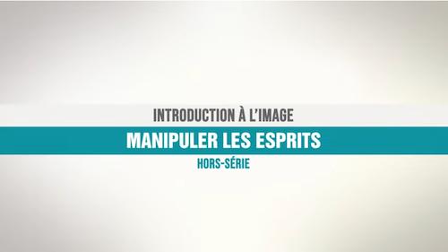 Introduction à l'image 2 : Manipuler les esprits (vidéo)