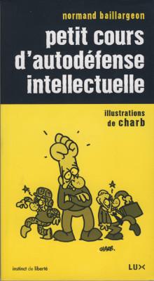 Le « Petit cours d'auto-défense intellectuelle » accessible en ligne! (PDF version courte + livre original lu)